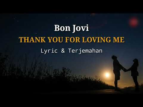Bon Jovi - Thank You For Loving Me Lyric Terjemahan || Lagu Barat Romantis Lirik & Artinya