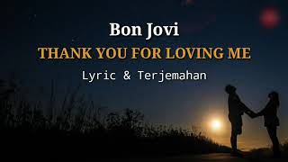 Gambar cover Bon Jovi - Thank You For Loving Me Lyric Terjemahan || Lagu Barat Romantis Lirik & Artinya