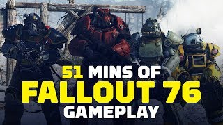 51 Minutes Of Fallout 76 Gameplay