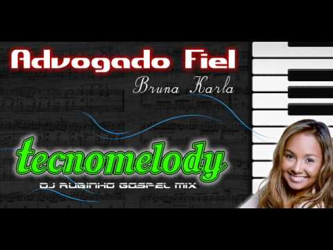 Bruna Karla- Advogado Fiel   (Remix Tecnomelody)