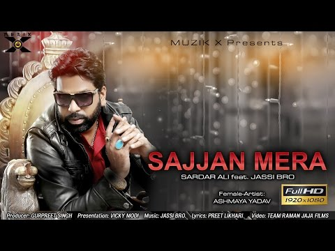 Sajjan Mera ● Sardar Ali - Feat. Jassi Bro ● Latest Punjabi Songs 2016 ● Muzik X ● New Punjabi Songs
