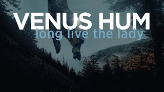 Venus Hum - Long Live The Lady (Official Lyric Video)