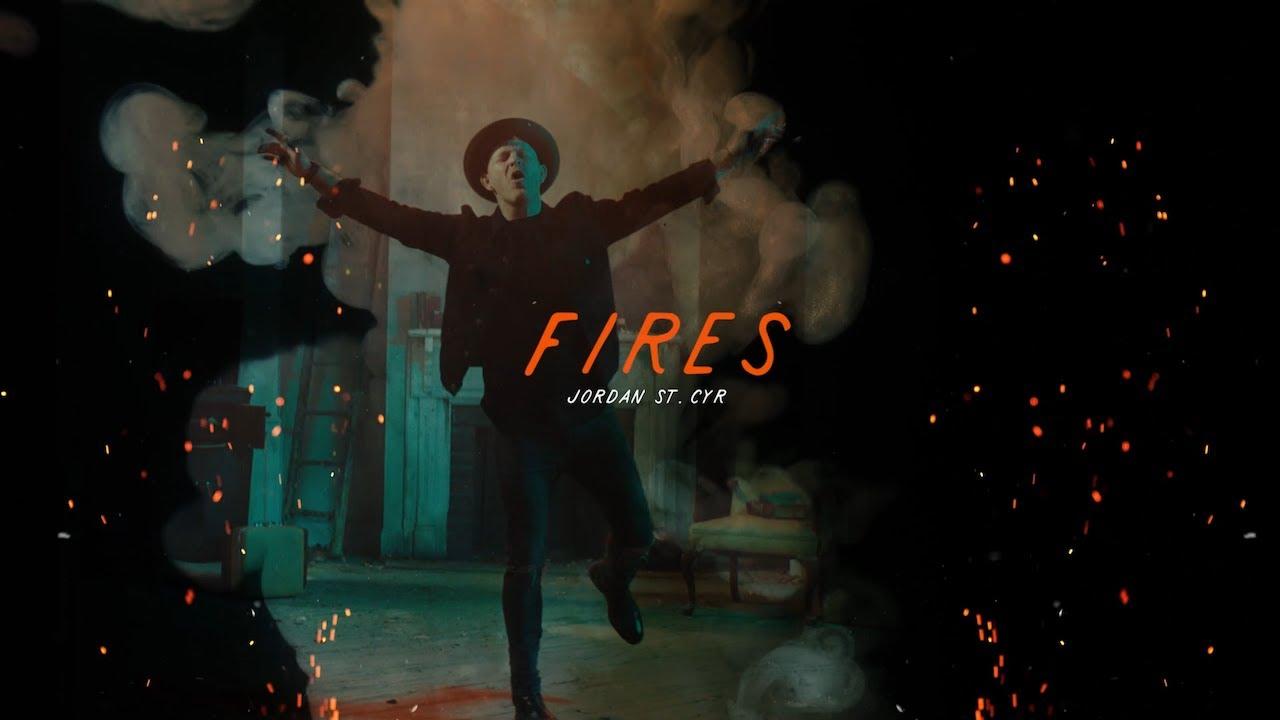 Fires (Official Music Video) - Jordan St. Cyr