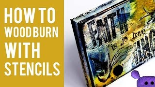 How To Wood Burn With Stencils