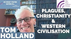 Tom Holland: Impact of Plagues, Pandemics & Christianity on the West -- from Ancient World to Today