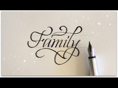 how to write in calligraphy - Family for beginners - YouTube