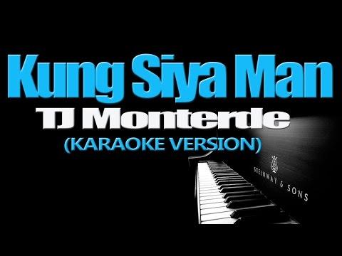 KUNG SIYA MAN - TJ Monterde (KARAOKE VERSION)