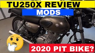 INTRODUCING MY 2012 SUZUKI TU250X-REVIEW, MODS,POSSIBLE 2020 PIT BIKE!
