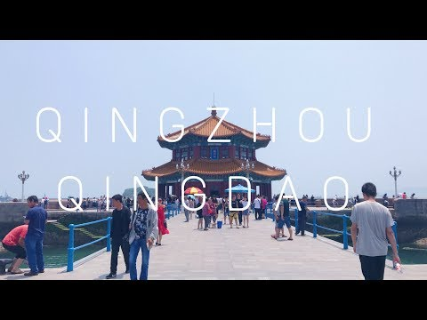 CHINA VLOG: Qingzhou and Qingdao