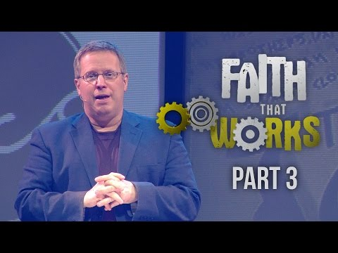 """Faith That Works"" Part 3 – Pastor Raymond Woodward"