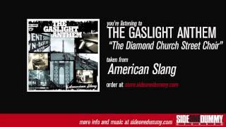 The Gaslight Anthem - The Diamond Church Street Choir
