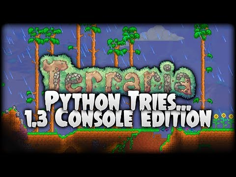🕹 THE WAIT IS OVER! HOW IS IT? | Python Tries... Terraria 1.3 Console Edition (PS4)