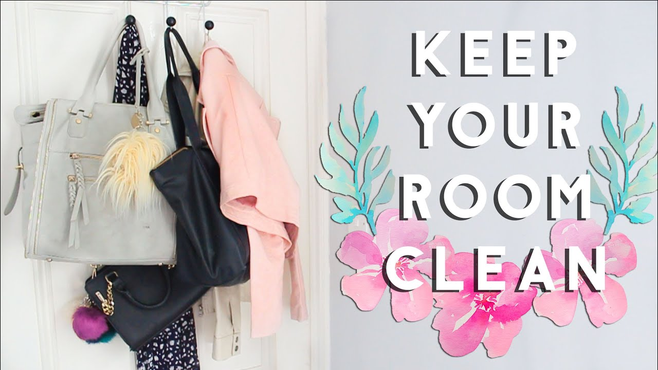 How To Keep Your Room Clean And Organized When It S Tidy