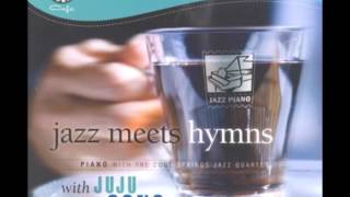 Gambar cover INSTRUMENTAL JAZZ MEETS HYMNS WITH JUJU SONG PIANO WITH THE COOLSPRINGS JAZZ QUARTET