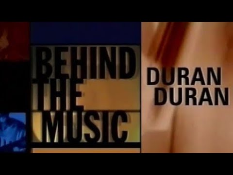 DURAN DURAN - BEHIND THE MUSIC - MTV