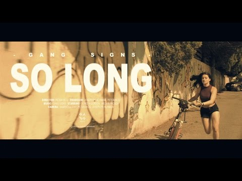 GANG SIGNS - So Long (Official Video)