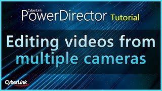 Importing, Syncing and Editing Footage from Multiple Camera Angles | CyberLink Mp3
