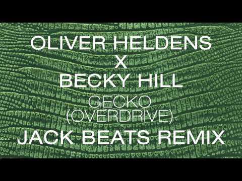 Oliver Heldens X Becky Hill - Gecko (Overdrive) [Jack Beats Remix]