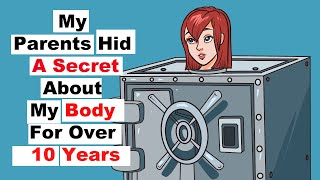 My Parents Hid A Secret About My Body For Over 10 Years!