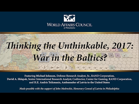 Thinking the Unthinkable, 2017: War in the Baltics?