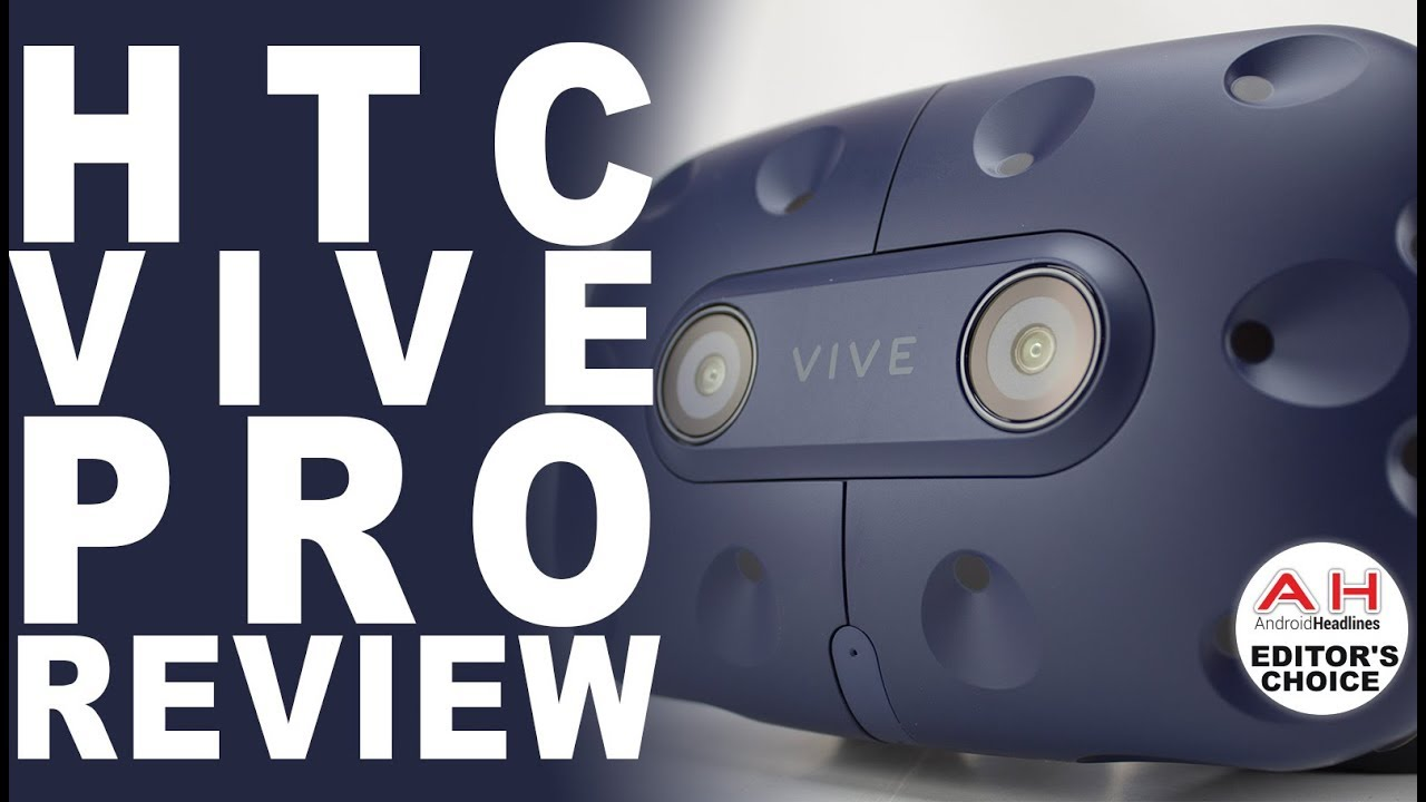 HTC Vive Pro VR Headset Review - Virtually The Best | Android Headlines