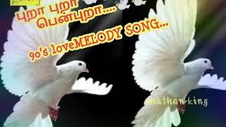 Pura Pura Pen Puraa..90's Love Song //Tamil Love song...720p hd Musical song....