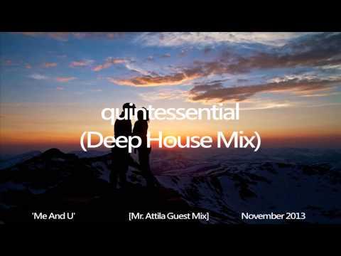 'Me And U' (Mr. Attila Deep House Guest Mix) November 2013