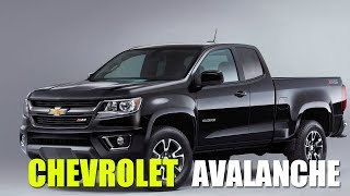 [AWESOME] 2018 Chevrolet Avalanche Review - Autocar Insight