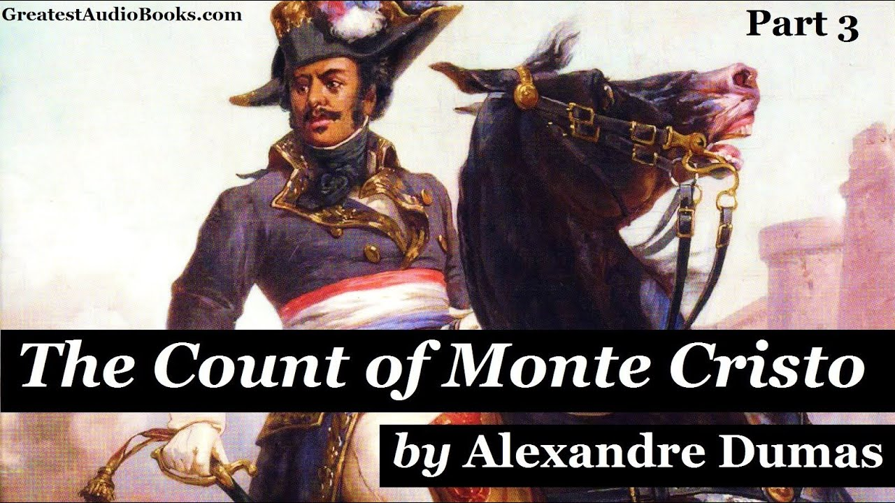 the count of monte cristo full audiobook by alexandre dumas the count of monte cristo full audiobook by alexandre dumas greatest audio books part 3