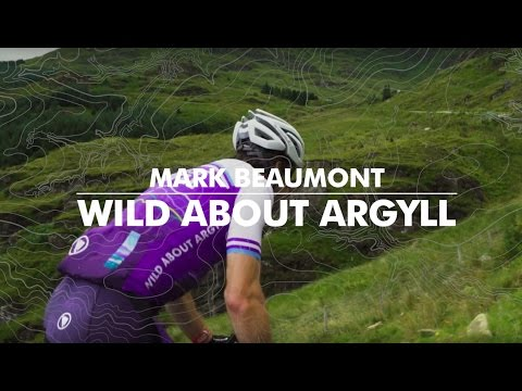 Wild About Argyll with Mark Beaumont - 1 Man, 12 Days, 32 Adventures