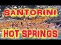 Hot Springs - Santorini 4K