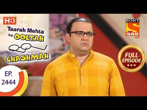 Taarak Mehta Ka Ooltah Chashmah – Ep 2444 – Full Episode – 12th April, 2018