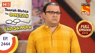 Taarak Mehta Ka Ooltah Chashmah - Ep 2444 - Full Episode - 12th April, 2018