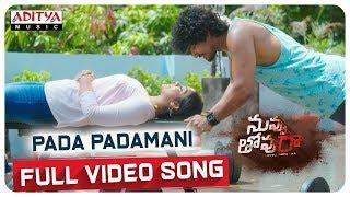 Pada Padamani Full Video Song    Nuvvu Thopu Raa Songs    Sudhakar Komakula, Nitya Shetty