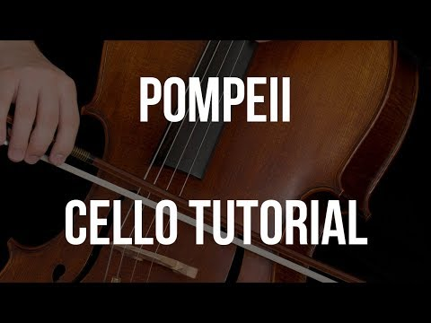 Cello Tutorial: Pompeii