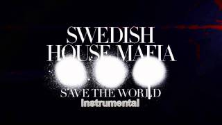 Swedish House Mafia - Save The World (Official Instrumental) + Lyrics
