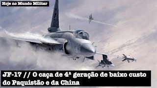 JF-17, o caça de 4ª geração de baixo custo do Paquistão e da China