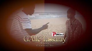 Gallé Tassaray - Episode 11 : Combat bi [Saison 01 - Ramadan 2019]