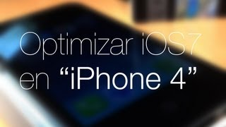 Optimizar iOS7 en iPhone 4 - ESPAÑOL