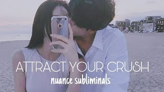 [ Attract Your Crush Subliminal ]