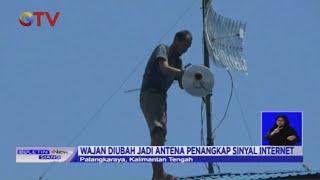 Seorang Warga di Palangkaraya Sulap Wajan jadi Antena Penangkap Sinyal Internet - BIS 18/08