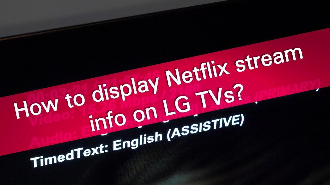 how to display netflix stream info on lg tvs youtube