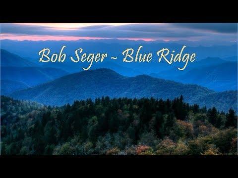 Bob Seger - Blue Ridge