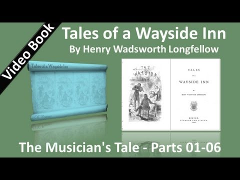 06 - Tales of a Wayside Inn - The Musician's Tale - Parts 01-06