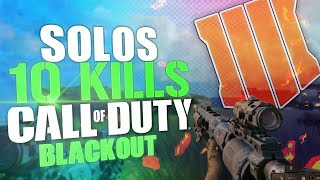 10 Kill Solos Domination - Call Of Duty: Black ops 4 (Blackout BR)