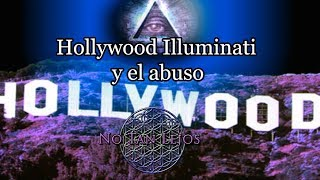 Illuminatis en Hollywood, abusos y silencio - No Tan Lejos