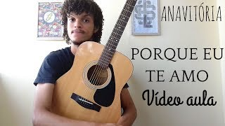Baixar ANAVITÓRIA - Porque Eu Te Amo (VÍDEO AULA)   Matheus Menezes
