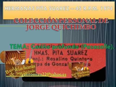 HERMANAS PITA SUAREZ - CARIÑO PROFUNDO (Pasacalle) 45 R.P.M.  - 1974