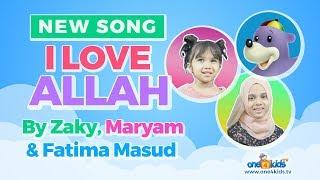 Zaky, Maryam & Fatima Masud Sing 'I Love ALLAH'