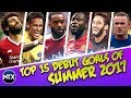 top 15 debut goals of summer 2017 • football transfers 201718 season